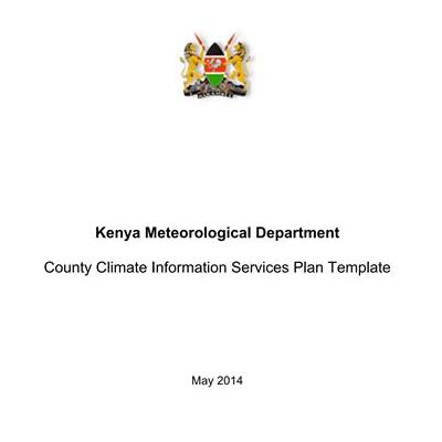 Kenya Meteorological Department - County Climate Information Services Plan Template May 2014