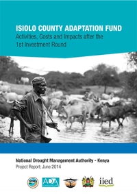 ISIOLO COUNTY ADAPTATION FUND Activities,  Costs and Impacts after the 1st Investment Round