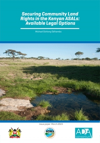Securing Community Land  Rights in the Kenyan ASALs:  Available Legal Options