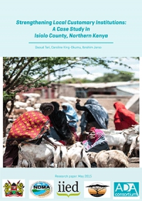 Strengthening Local Customary Institutions: A Case Study in Isiolo County, Northern Kenya